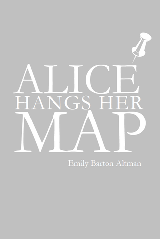 Alice Hangs Her Map |  Emily Barton Altman