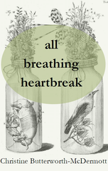 all breathing heartbreak | Christine Butterworth-McDermott