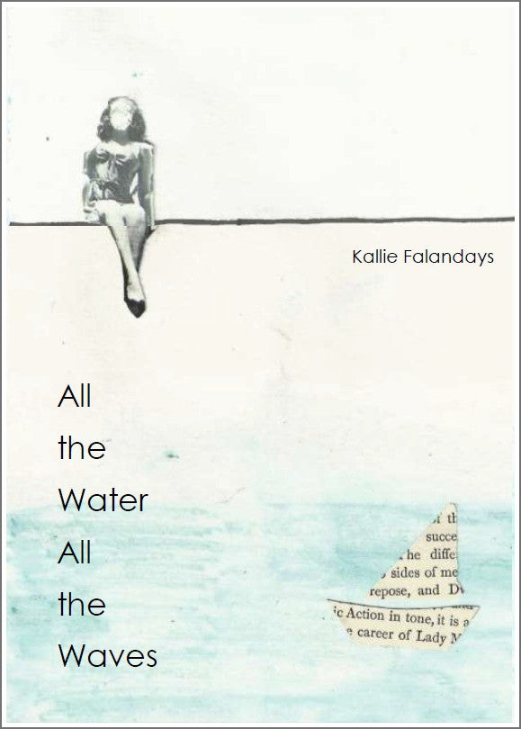 All the Water All the Waves | Kallie Falandays
