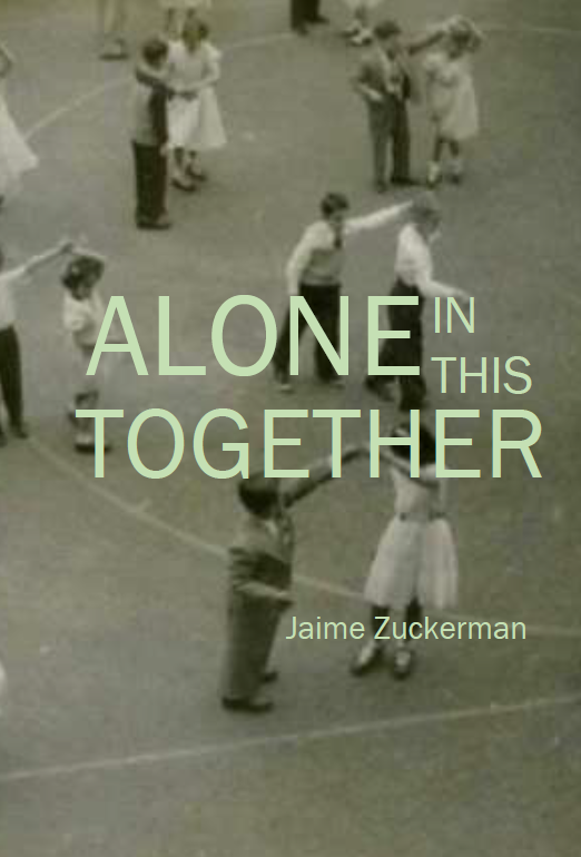 Alone in this Together | Jaime Zuckerman
