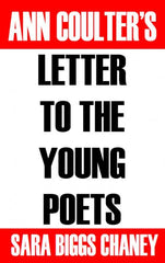 Ann Coulter's Letter to the Young Poets / Sara Biggs Chaney