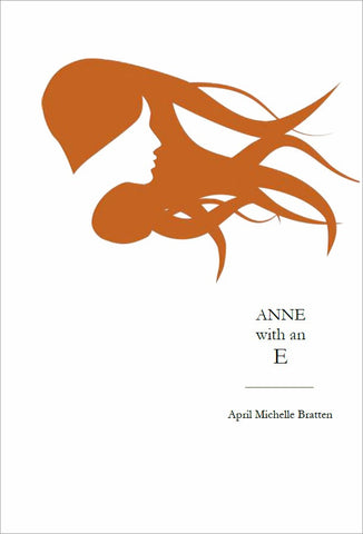Anne with an E  | April Michelle Bratten