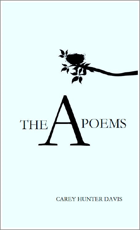 The A Poems | Carey Hunter Davis