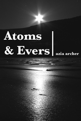 Atoms and Evers | Azia Archer