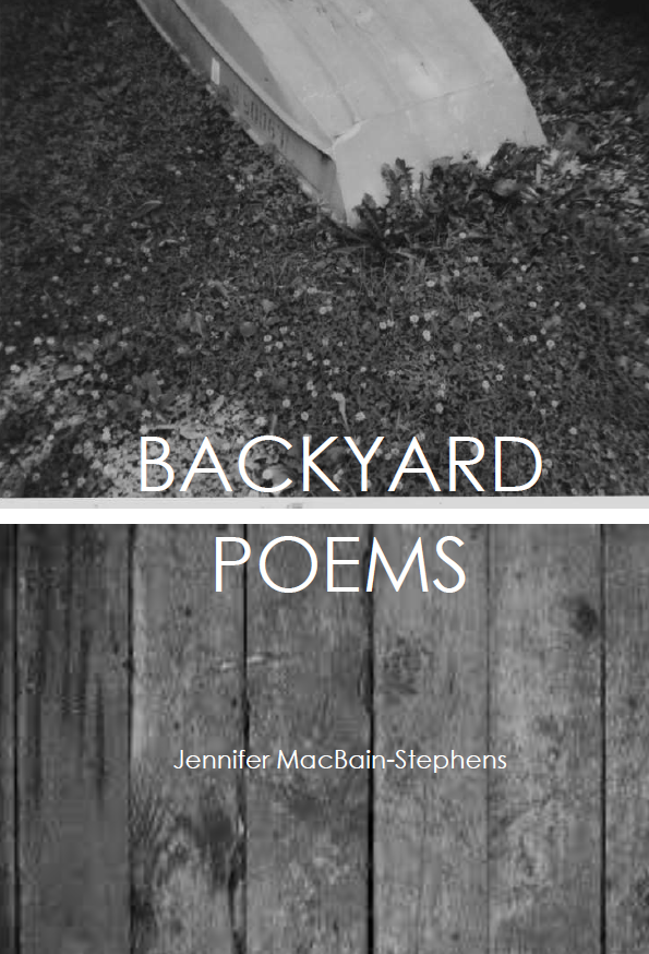 Backyard Poems | Jennifer MacBain-Stephens