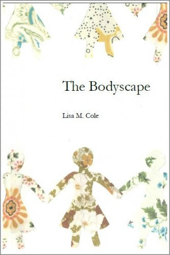 The Bodyscape / Lisa M Cole