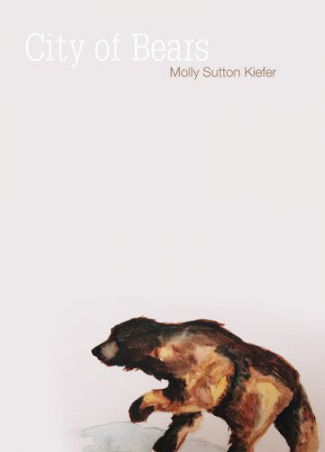 City of Bears / Molly Sutton Kiefer