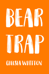 Bear Trap |  Chelsea Whitton