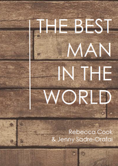 Best Man in the World   |  Rebecca Cook & Jenny Sadre-Orafai