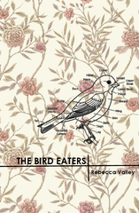 The Bird Eaters | Rebecca Valley