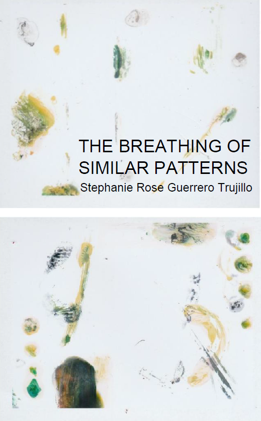 The Breathing of Similar Patterns | Stephanie Rose Guerrero Trujillo