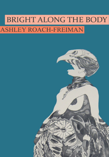 Bright Along the Body | Ashley Roach-Freiman