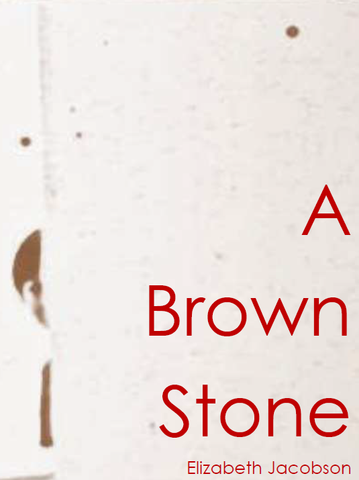 A Brown Stone | Elizabeth Jacobson