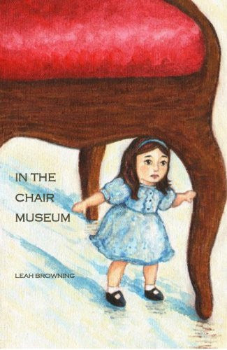 In the Chair Museum / Leah Browning