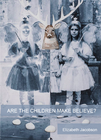 Are the Children Make Believe? | Elizabeth Jacobson