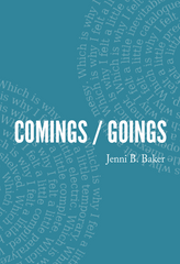 Comings / Goings  | Jenni B. Baker