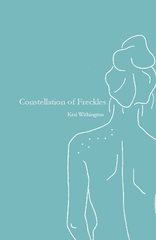 Constellations of Freckles |  Keri Withington