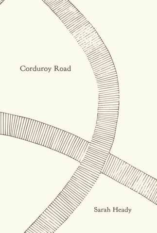 Corduroy Road | Sarah Heady