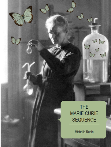 The Marie Curie Sequence | Michelle Reale
