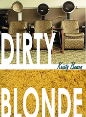 dirty blonde   |  text & image by Kristy Bowen (limited edition)