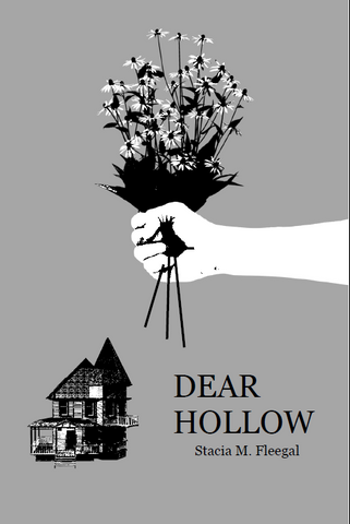 Dear Hollow |  Stacia M. Fleegal