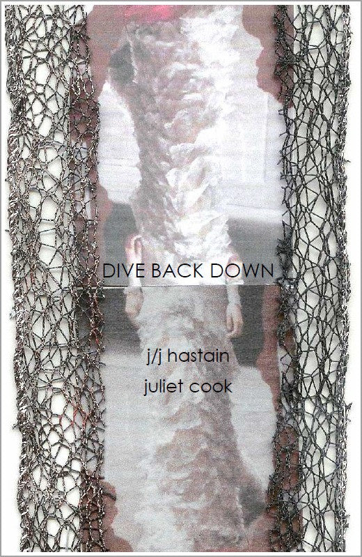 Dive Back Down |  j/j hastain & Juliet Cook