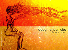 daughter particles | Brooke Larson
