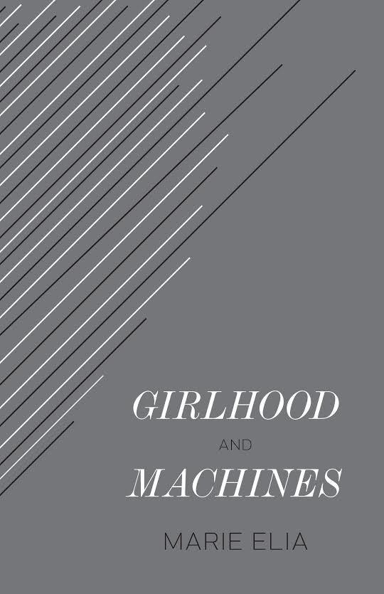 Girlhood and Machines | Marie Elia