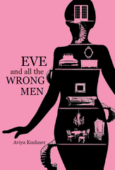 Eve and All the Wrong Men | Aviya Kushner