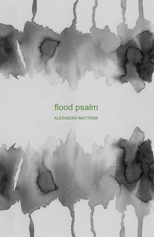 flood psalm | Alexandra Mattraw