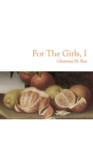 For the Girls, I / Christina M Rau
