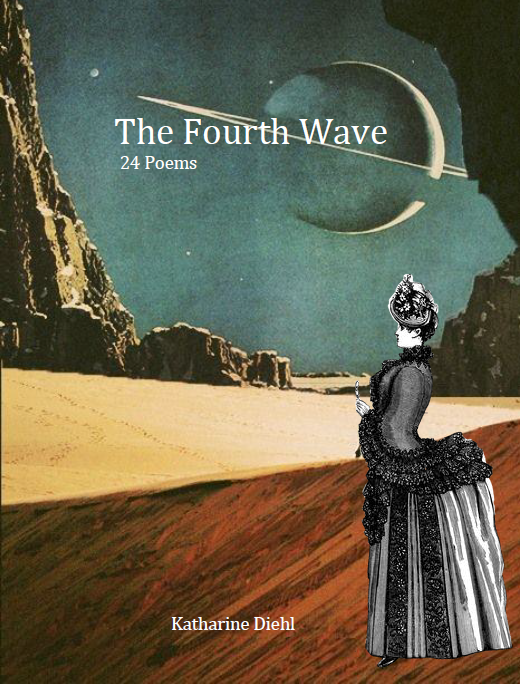 The Fourth Wave : 24 Poems | Katharine Diehl