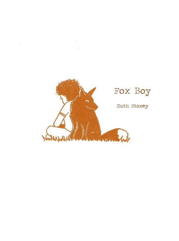 Fox Boy / Ruth Stacey