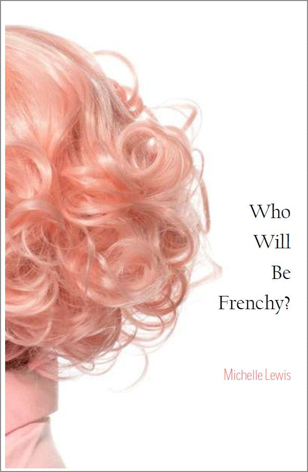 Who Will Be Frenchy? | Michelle Lewis