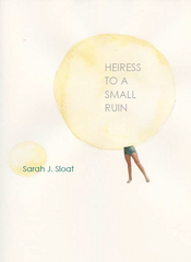 Heiress to a Small Ruin | Sarah J. Sloat