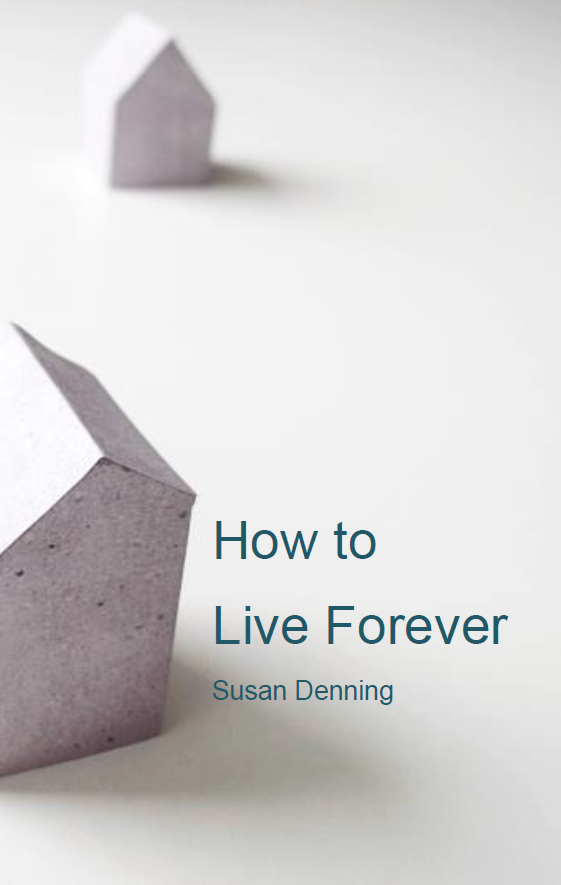 How to Live Forever / Susan Moore
