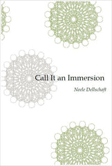Call it an Immersion / Neele Dellschaft