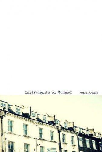 Instruments of Summer / Kerri French