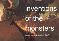 inventions of the monsters:  poems after Salvadore Dali | Kristy Bowen