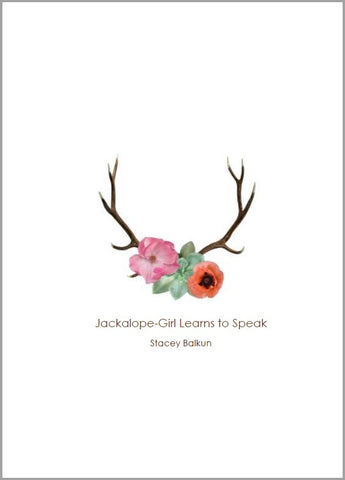 Jackalope-Girl Learns to Speak | Stacey Balkun