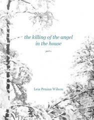 the killing of the angel of the house / Leia Penina Wilson