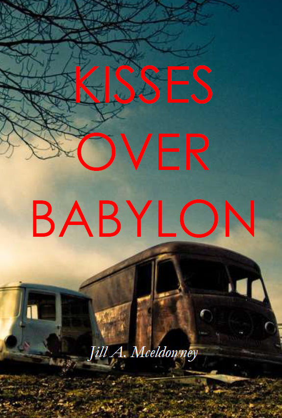Kisses Over Babylon | Jill A. Mceldowney