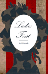 Ladies First | Kat Meads