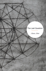 The Last Question | Anna Arov