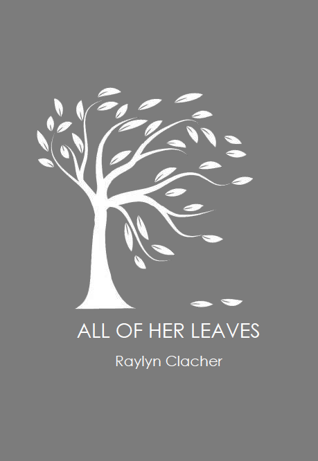 All of Her Leaves | Raylyn Clacher