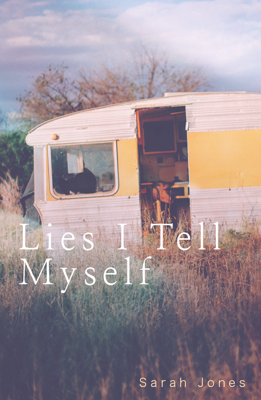 Lies I Tell Myself |  Sarah Jones