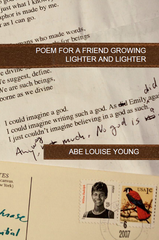 Poem for a Friend Growing Lighter and Lighter | Abe Louise Young