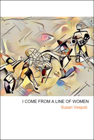 I Come from a Line of Women |  Susan Vespoli