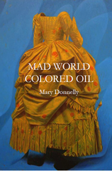 Mad World Colored Oil |  Mary Donnelly