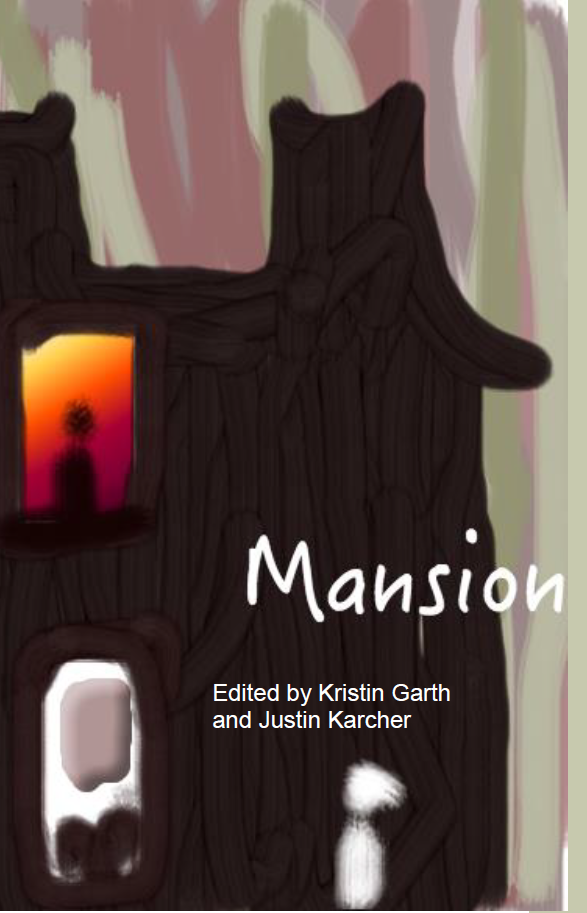 MANSION | Justin Karcher & Kristin Garth, eds.